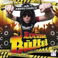 Lorenz Büffel - Abriss Charlie (Gib Dir)
